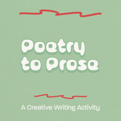 Poetry to Prose: A Creative Writing Activity